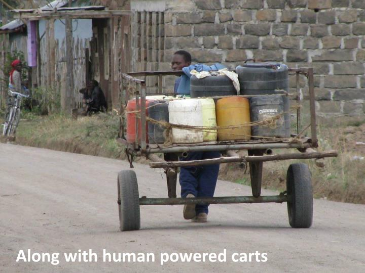 Along with human powered carts