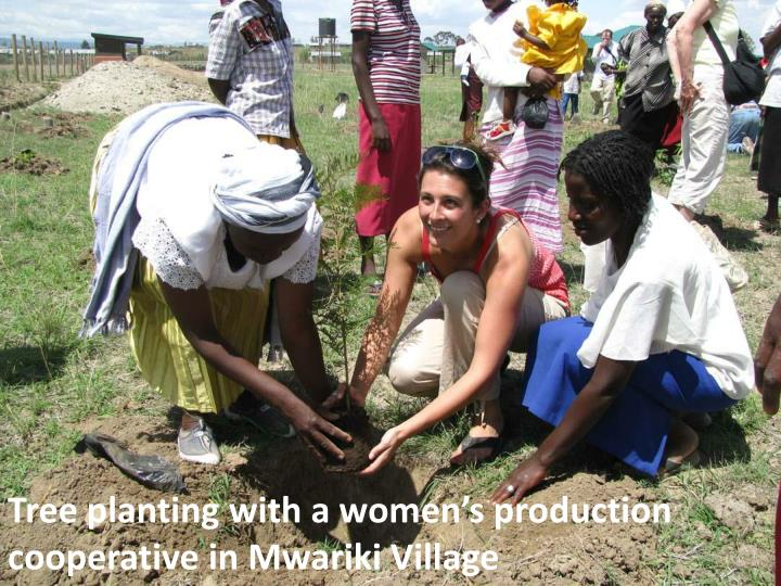 Tree planting with a women's production cooperative in Mwariki Village