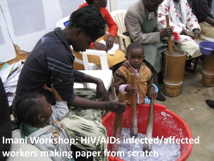 Imani Workshop: HIV/AIDs infected/affected workers making paper from scratch