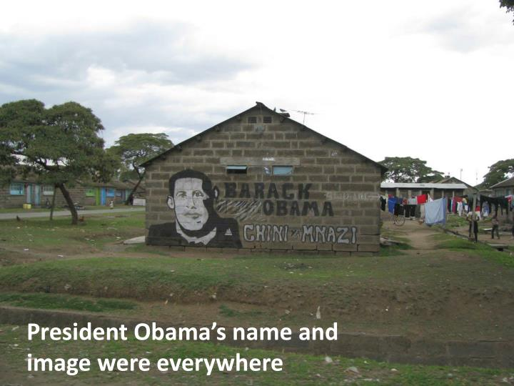 President Obama's name and image were everywhere