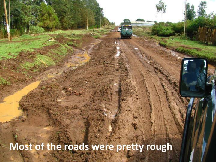 Most of the roads were pretty rough