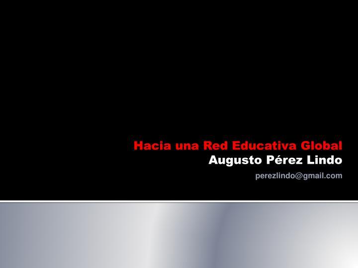 Hacia una Red Educativa Global