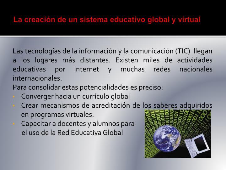 La creación de un sistema educativo global y virtual