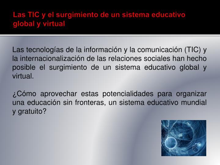 Las TIC y el surgimiento de un sistema educativo global y virtual