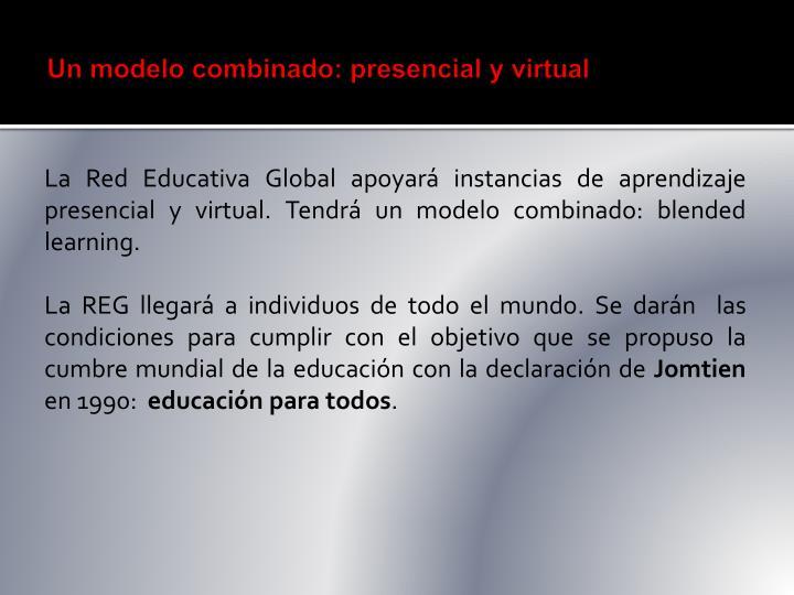 Un modelo combinado: presencial y virtual
