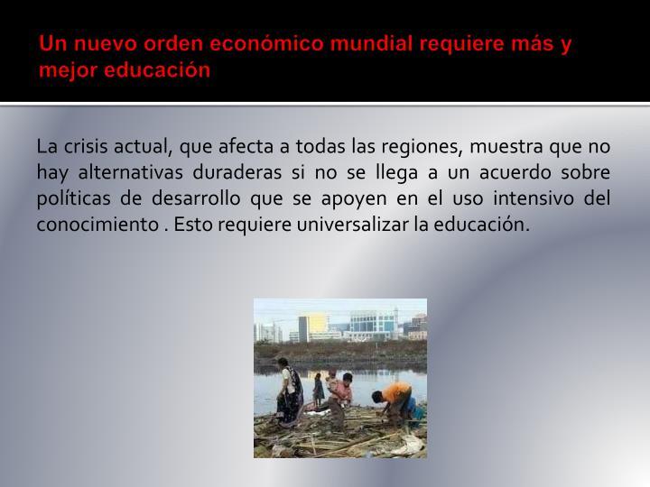 Un nuevo orden económico mundial requiere más y mejor educación