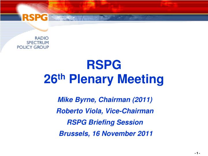 Rspg 26 th plenary meeting