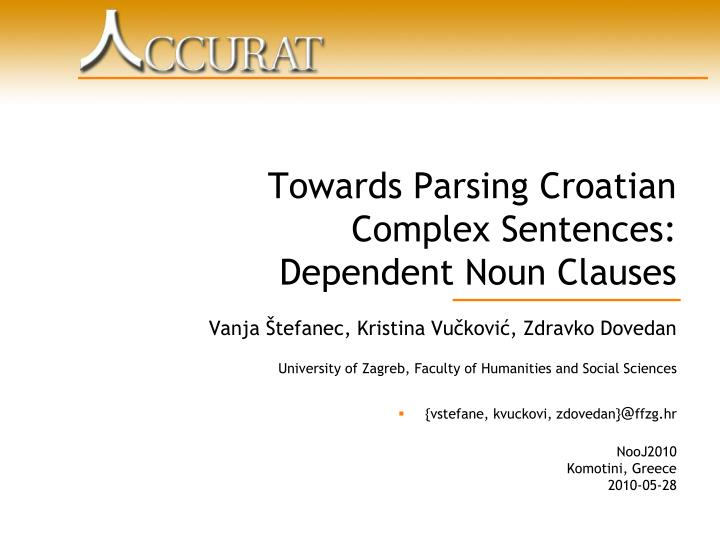 Towards parsing croatian complex sentences dependent noun clauses