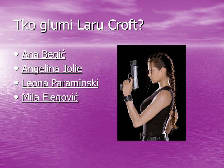 Tko glumi Laru Croft?
