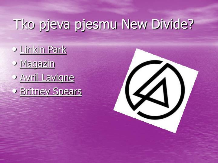 Tko pjeva pjesmu New Divide?