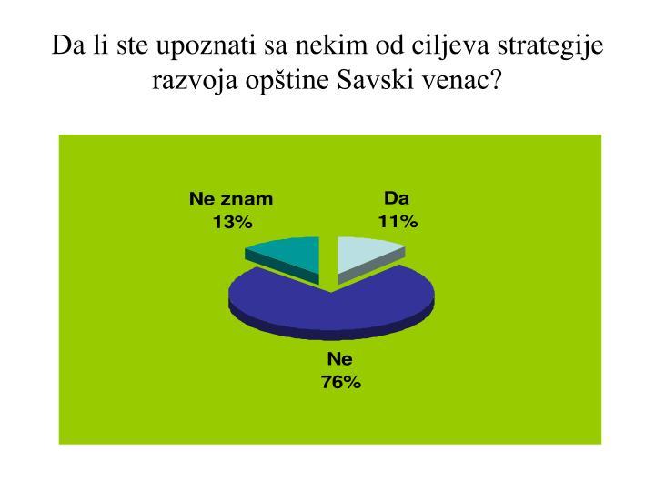 Da li ste upoznati sa nekim od ciljeva strategije razvoja opštine Savski venac?