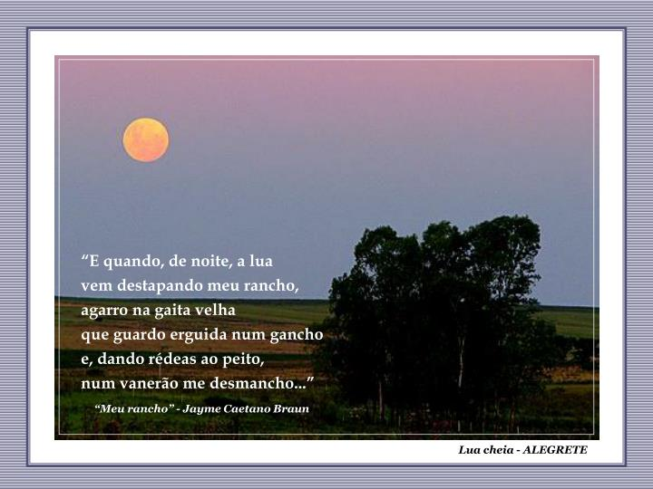 """""""E quando, de noite, a lua"""