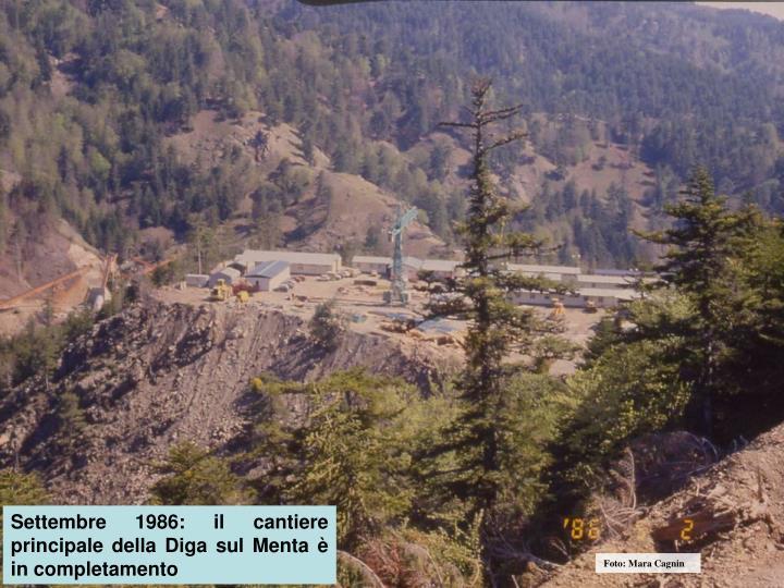Settembre 1986: il cantiere principale della Diga sul Menta è in completamento
