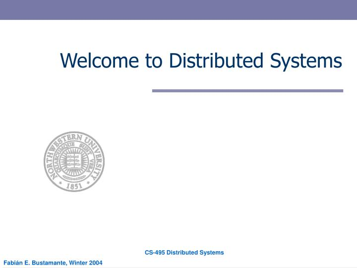 Welcome to Distributed Systems