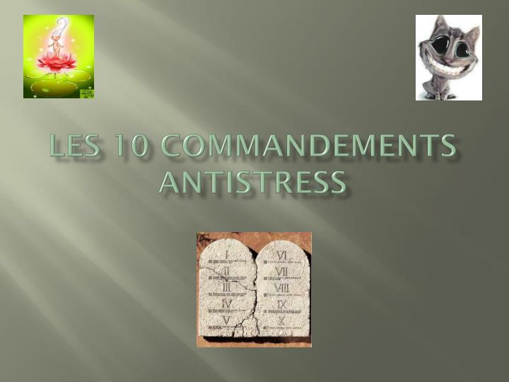 Les 10 commandements antistress