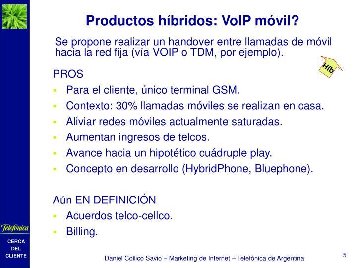 Productos híbridos: VoIP móvil?