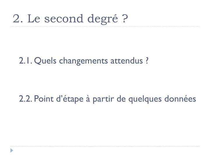2. Le second degré ?