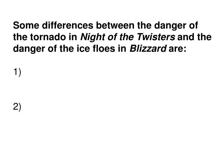 Some differences between the danger of the tornado in