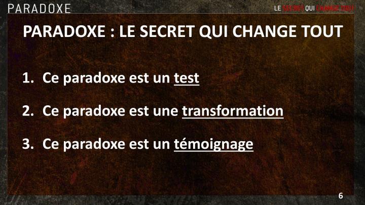 PARADOXE : LE SECRET QUI CHANGE TOUT