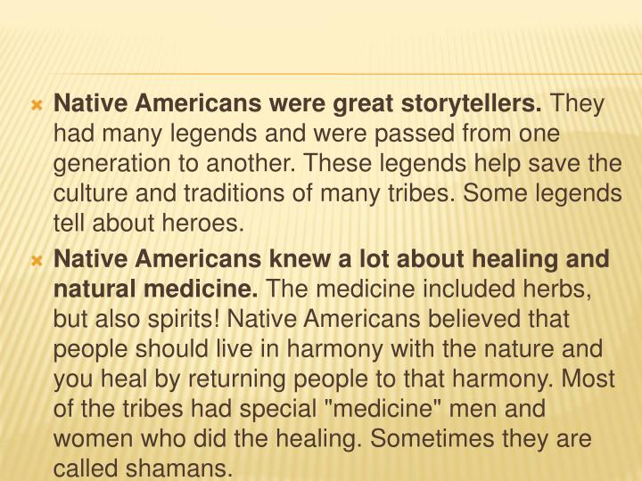 Native Americans were great storytellers.