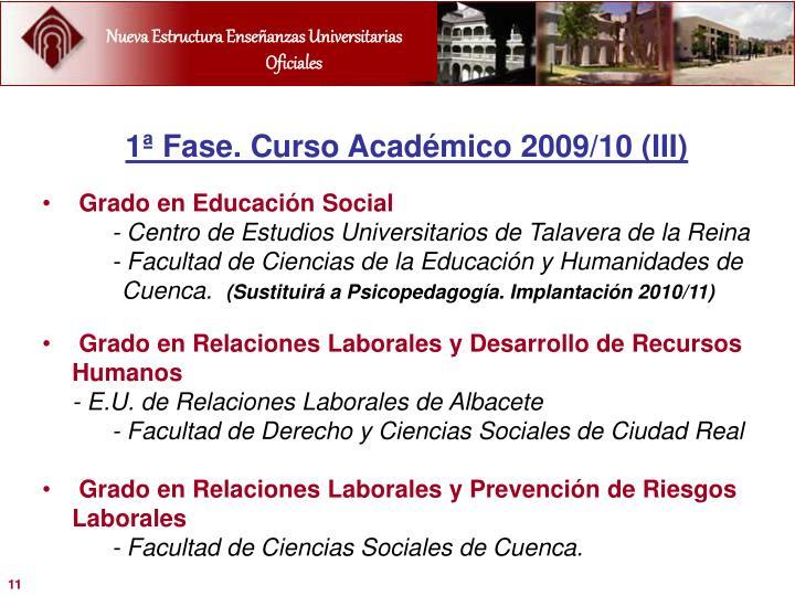 1ª Fase. Curso Académico 2009/10 (III)