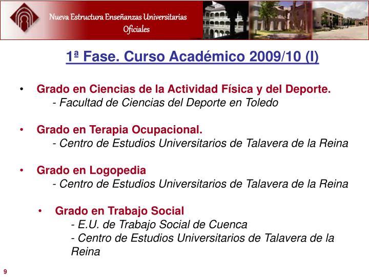 1ª Fase. Curso Académico 2009/10 (I)