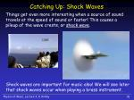catching up shock waves