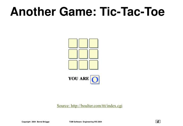 Another Game: Tic-Tac-Toe