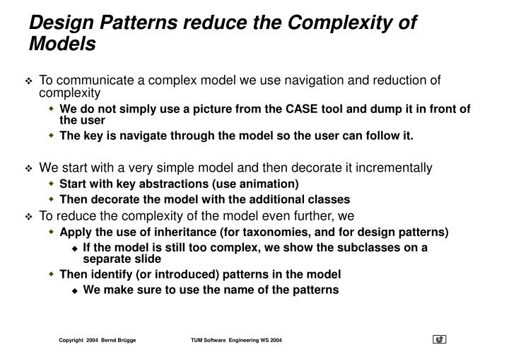 Design Patterns reduce the Complexity of Models