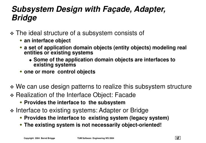Subsystem Design with Façade, Adapter, Bridge
