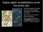 eighty eight constellations cover the entire sky