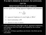 if a star s distance is known its luminosity can be determined from its brightness