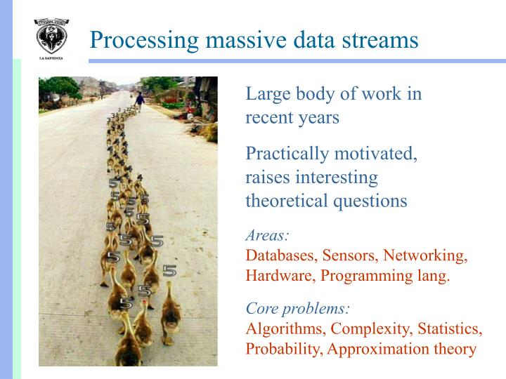 Processing massive data streams