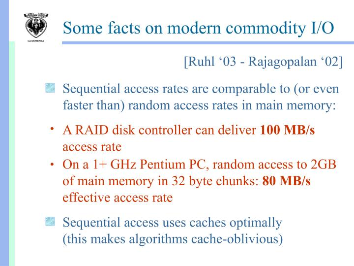 Sequential access rates are comparable to (or even faster than) random access rates in main memory: