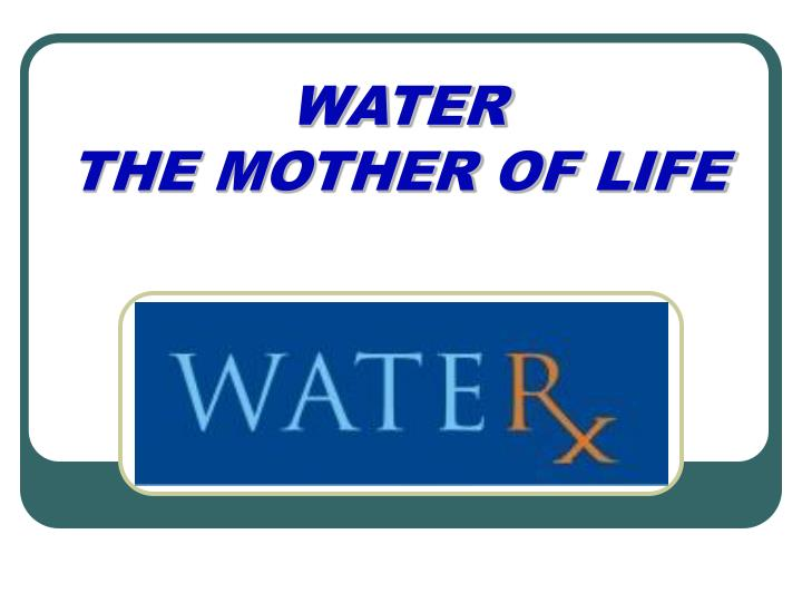 Water the mother of life