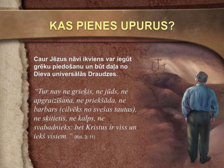 KAS PIENES UPURUS