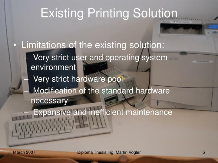 Existing Printing Solution