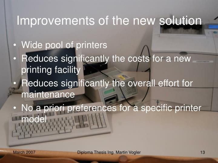 Improvements of the new solution