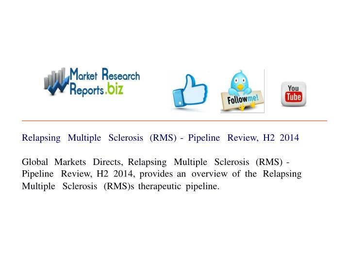 Relapsing multiple sclerosis rms pipeline review h2 201