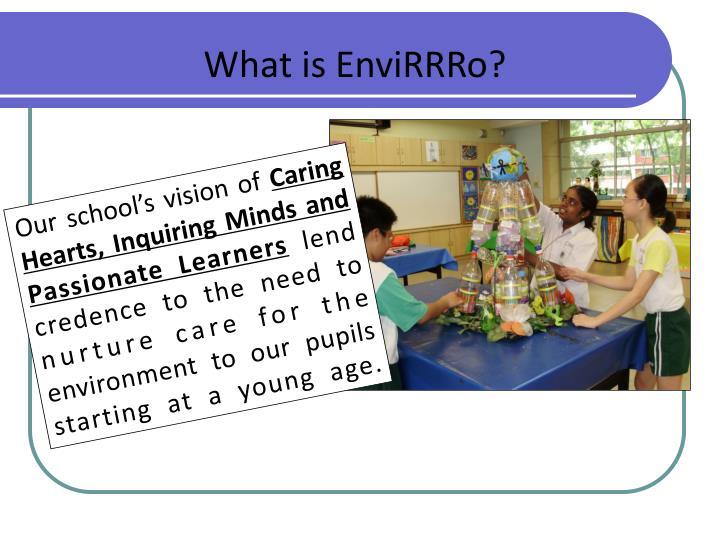 What is EnviRRRo?