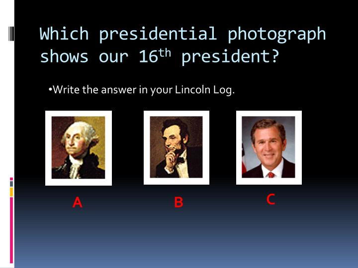 Which presidential photograph shows our 16