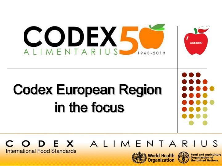 Codex european region in the focus