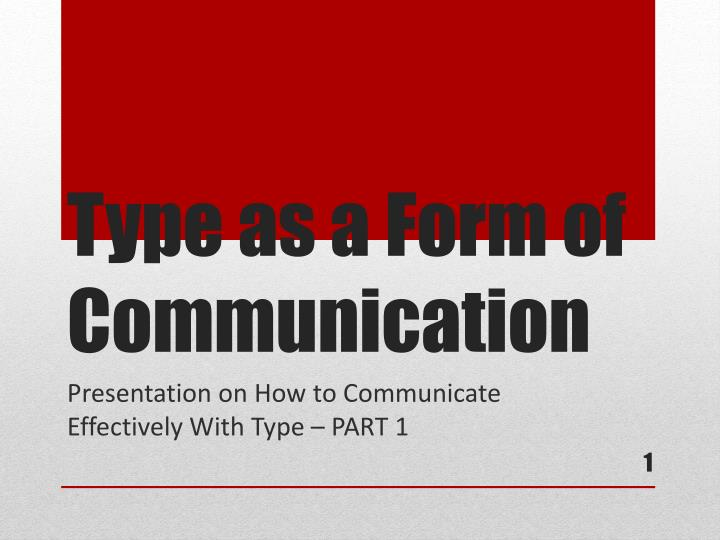 Type as a form of communication