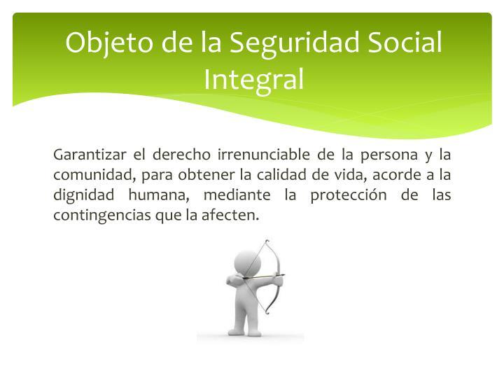Objeto de la Seguridad Social Integral