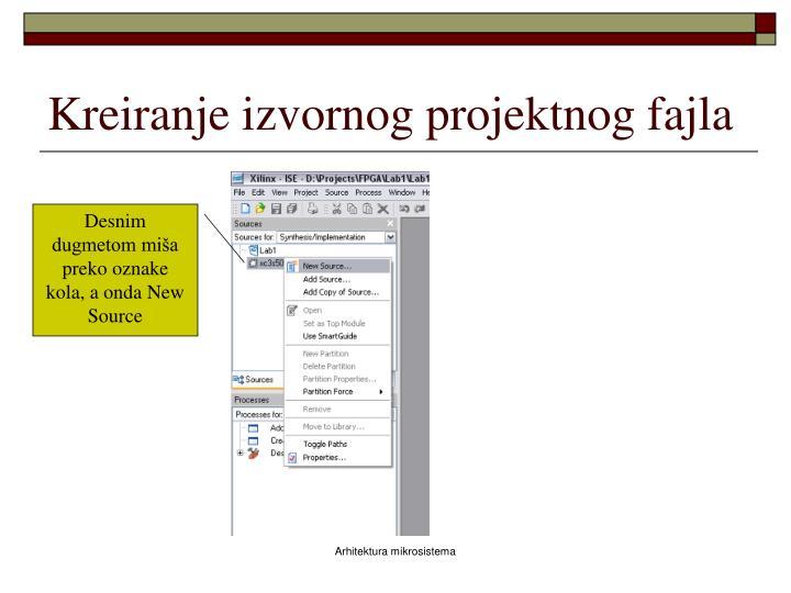 Kreiranje izvornog projektnog fajla