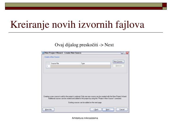 Kreiranje novih izvornih fajlova