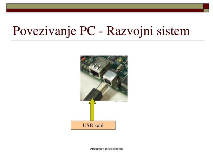Povezivanje PC - Razvojni sistem