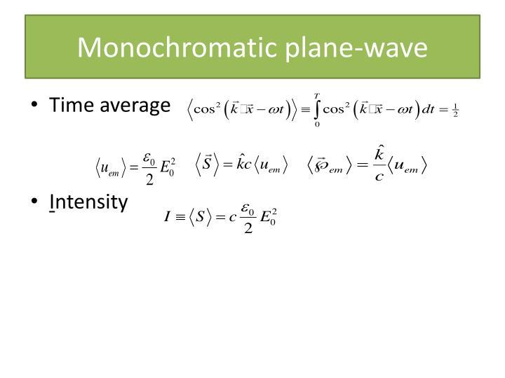 Monochromatic plane-wave