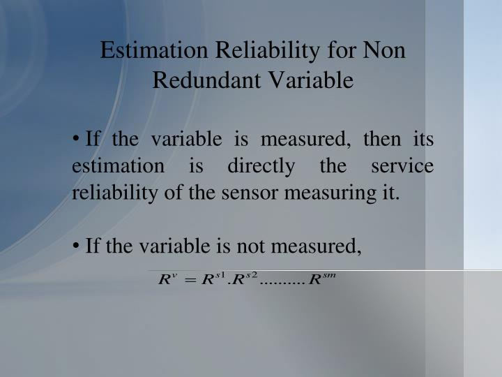 Estimation Reliability for Non Redundant Variable