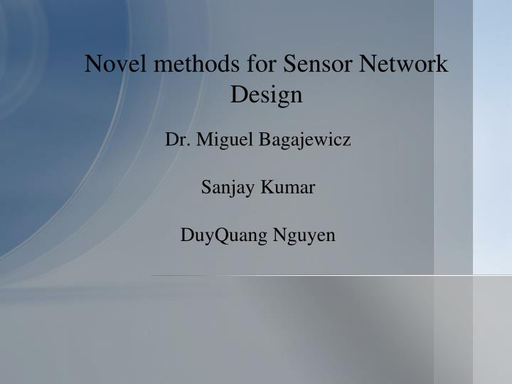 Novel methods for sensor network design